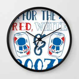 THREE CHEERS FOR THE RED WHITE & BOOZE T-SHIRT Wall Clock