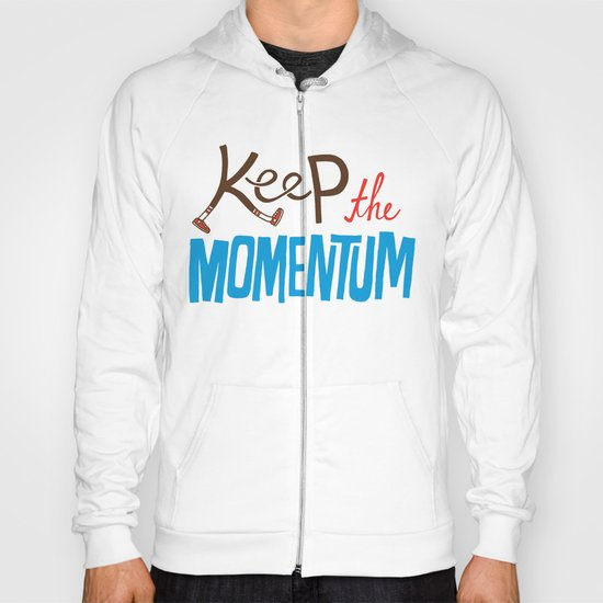 Keep the Momentum! Hoody