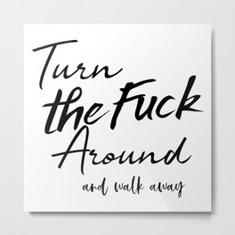 Fuck Off Metal Print