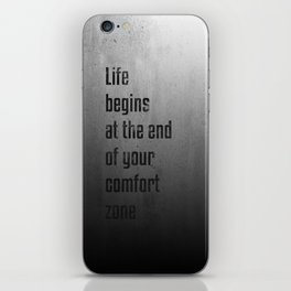 Life begins at the end of your comfort zone - Motivational poster iPhone Skin