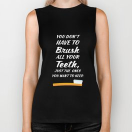 You Don't have to Brush All Your Teeth Dentist T-Shirt Biker Tank