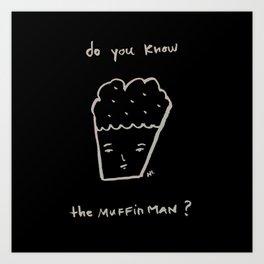 muffin man Art Print