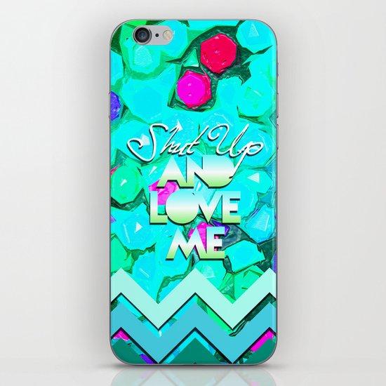 SHUT UP AND LOVE ME © AQUA LIMITED EDITION iPhone & iPod Skin