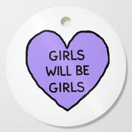 Girls Will Be Girls Cutting Board