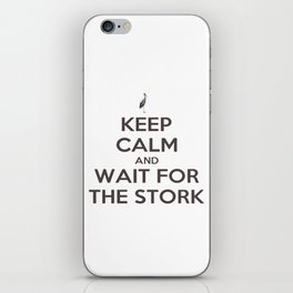 Keep Calm And Wait For The Stork Baby Delivery iPhone Skin