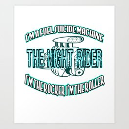 The Awesome & Cool Rider Tshirt THE NIGHT RIDER Art Print
