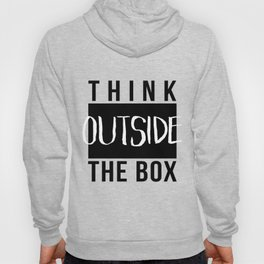 Think outside the box Black & white minimalist typography Hoody