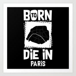 Born To Die In Paris Art Print