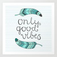good vibes only Art Prints featuring Only good vibes by kondratya