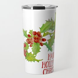 Have a Holly Jolly Christmas Travel Mug