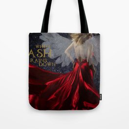 When Ash Rains Down Tote Bag
