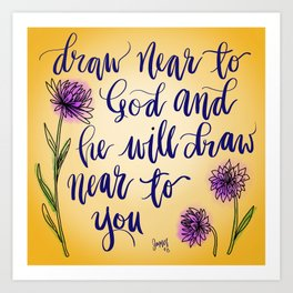 Draw near to God - handlettered bible verse Art Print