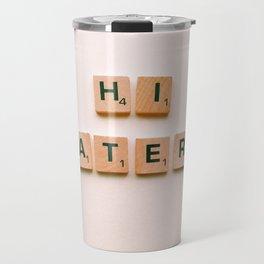 Hi Haters Travel Mug