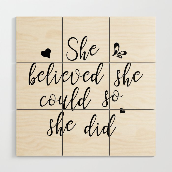She believed she could so she did Wood Wall Art