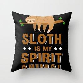 Sloth Is My Spirit Animal Sloths Throw Pillow