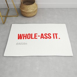 Whole-Ass It Rug