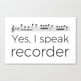 I speak recorder Canvas Print