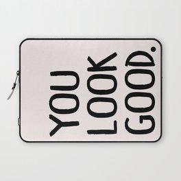 You Look Good Bathroom Art Laptop Sleeve