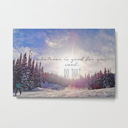 Good for your soul in Whistler Metal Print