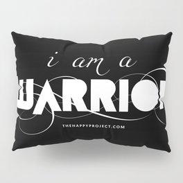 I Am A Warrior Pillow Sham