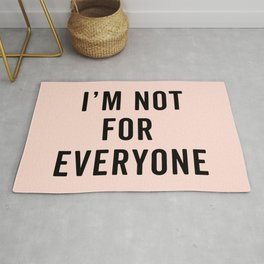 I'm Not For Everyone Funny Quote Rug