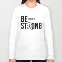 strong Long Sleeve T-shirts featuring Strong by Hoeroine
