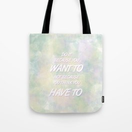 Because YOU want to Tote Bag