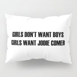 KILLING EVE - GIRLS WANT JODIE COMER Pillow Sham