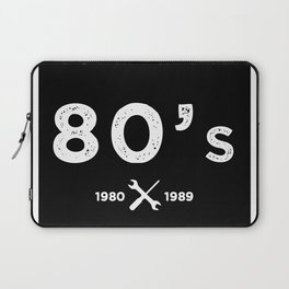 Born in the 80's. Certified Awesome Laptop Sleeve
