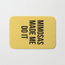 Mimosas Do It Funny Quote Bath Mat