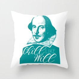 Chill like Will (Shakespeare) Throw Pillow