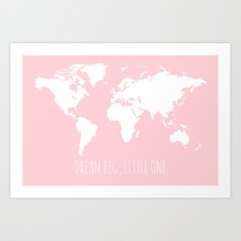 World Map for Girls Room, Pink, Dream Big Little One Art Print