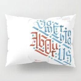 Something About Us Pillow Sham