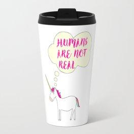 Humans Are Not Real. Travel Mug
