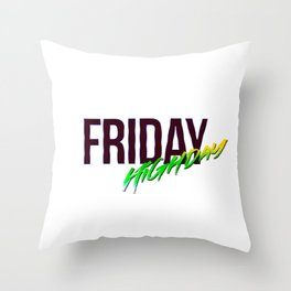 Friday - High Day Quote Throw Pillow