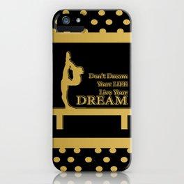 Gymnastics-Gold and Black Live your Dream Design iPhone Case
