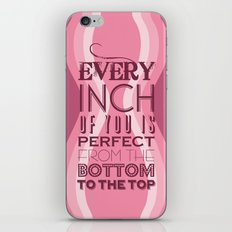Every Inch of You is Perfect iPhone Skin