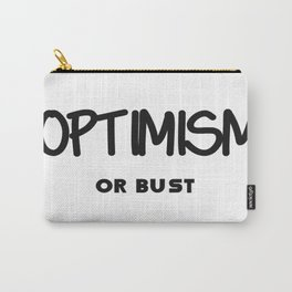 Optimism or Bust Carry-All Pouch