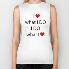I Love what I DO I DO what I Love Biker Tank