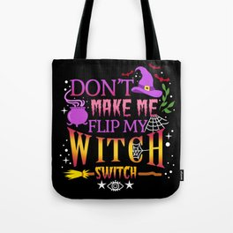 Don't Make Me Flip My Witch Switch Halloween Gift Tote Bag
