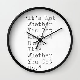 It's not whether you get knocked down, it's whether you get up Wall Clock