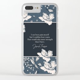 I can bear pain myself but I couldna bear yours... Jamie Fraser Clear iPhone Case