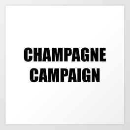 Champagne Campaign Mmm Bubbles Art Print