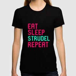 Eat Sleep Strudel German Breakfast Pastry Gift T-shirt