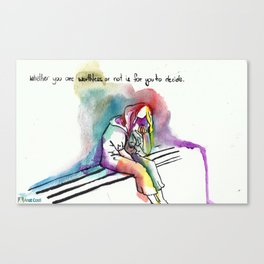 Whether you are worthless or not is for you to decide Canvas Print