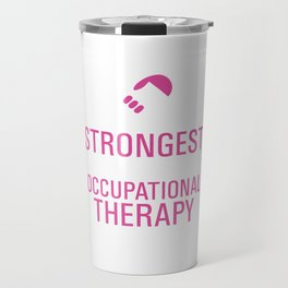Strongest Women are Occupational Therapy Assistants T-shirt Travel Mug