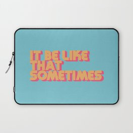 It Be Like That Sometimes - Retro Blue Laptop Sleeve