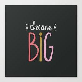 Dream Big // Pink Canvas Print