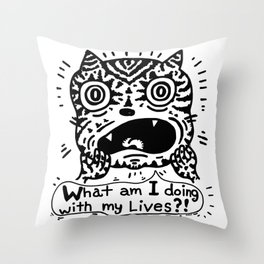 What am I doing with my Lives? Throw Pillow