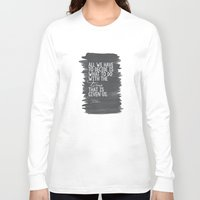 "tolkien Long Sleeve T-shirts featuring ""All We Have to Decide"" Tolkien Quote by tailormade008"